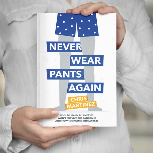 Never Wear Pants Again Book Cover