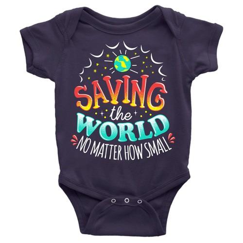 """Saving the World, No Matter how Small"" baby onesie."