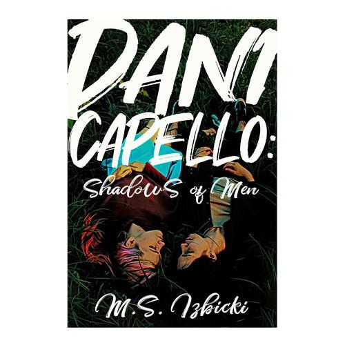 Dani Capello: Shadows of Men