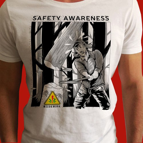 Weed and Work - safety awareness tshirt