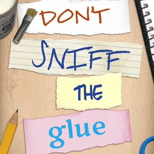 """Book Cover Design: """"Don't Sniff the Glue: A Teacher's Misadventures in Education Reform"""""""
