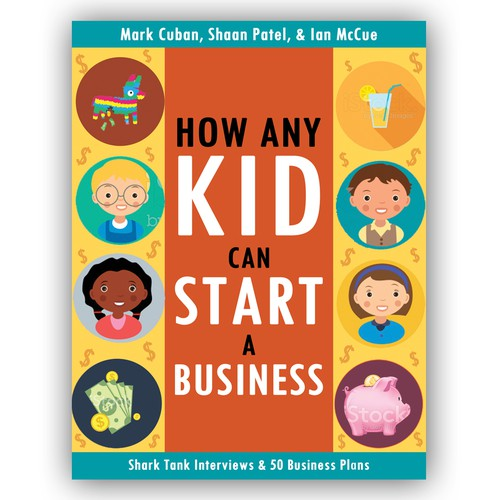 Design Mark Cuban, Shaan Patel, and Ian McCue's Business Book for Kids Cover