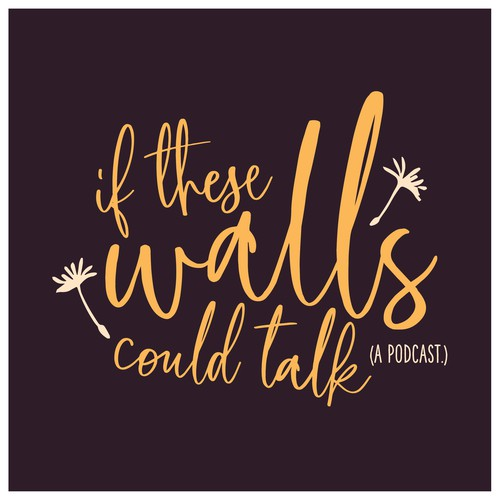 """Logo Design for the """"If These Walls Could Talk"""" Podcast"""