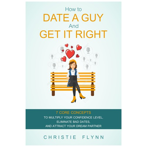 HOW TO DATE A GUY AND GET IT RIGHT