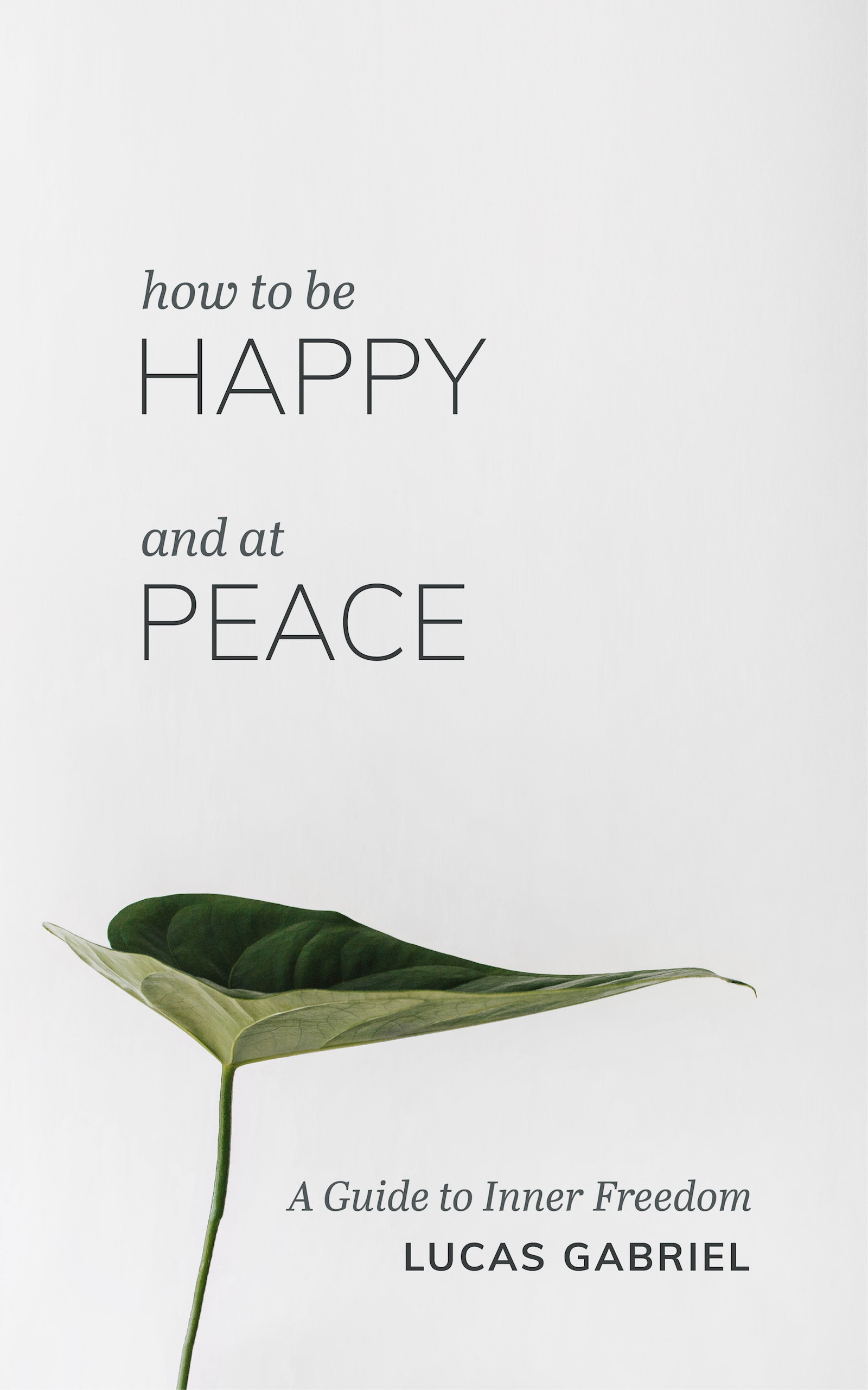 "Design an ebook cover for ""How to be Happy and at Peace"""