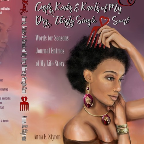 Book cover design: The 4 C Heart: Curls, Kinks, & Knots of My Dry, Thirsty Single Soul by Anna E. Styron