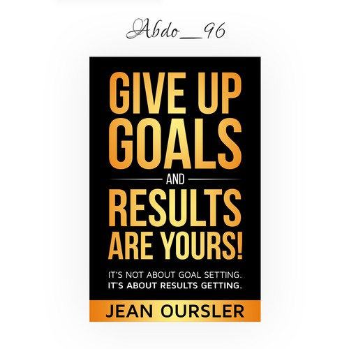 Give up Goals and Results Are YOURS!