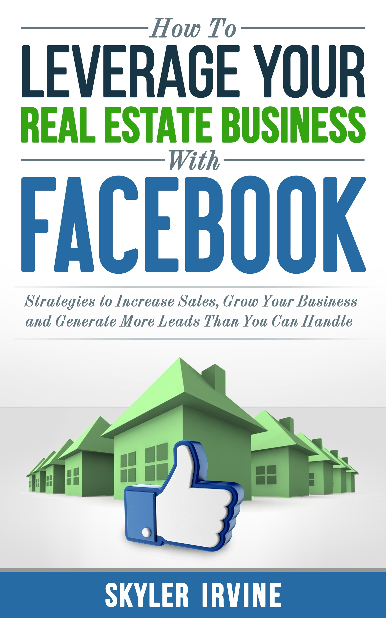 How To Leverage Your Real Estate Business With Facebook