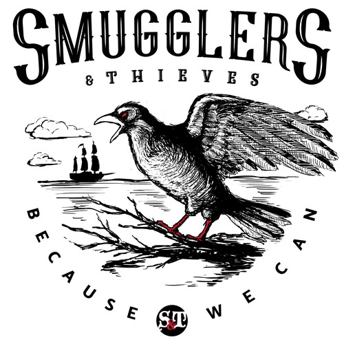 "Smugglers and Thieves ""Because we can"" clothing line"