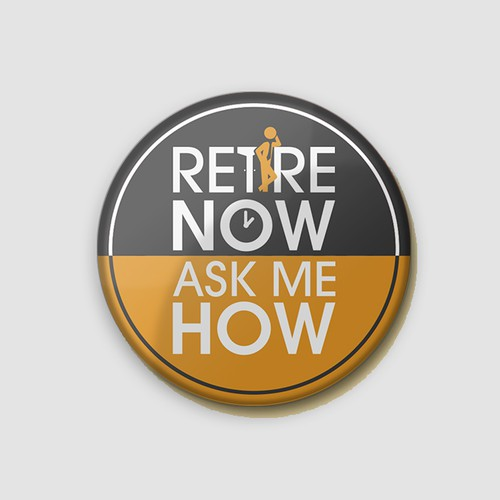 Retire Now, Ask Me How