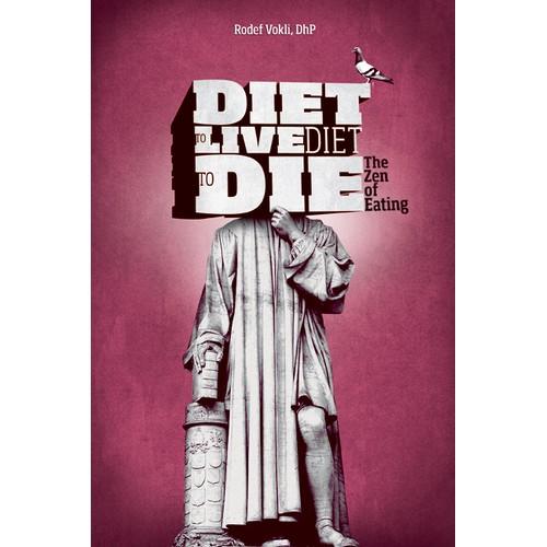 Diet to Live Diet to Die