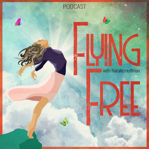 Podcast Cover For Flying Free with Natalie Hoffman :)