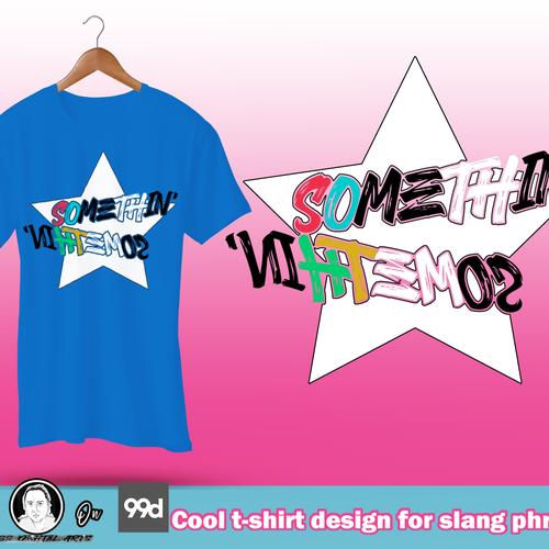 Cool t-shirt design for slang phrase
