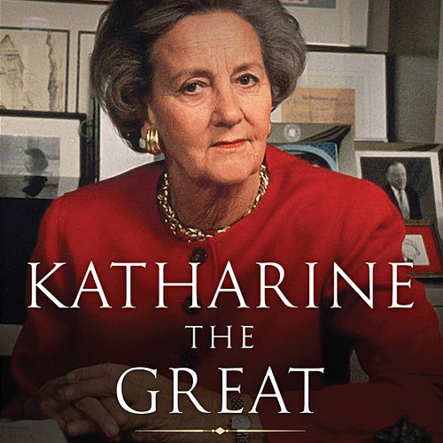 Katharine the Great : Katharine Graham and Her Washington Post Empire by Deborah Davis
