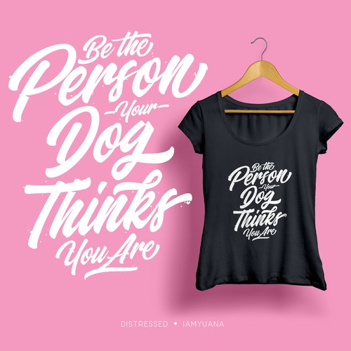 Be The Person Your Dog Think You Are Shirt