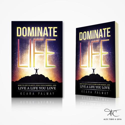 "Book cover design for Keara Palmay ""Dominate Life"""