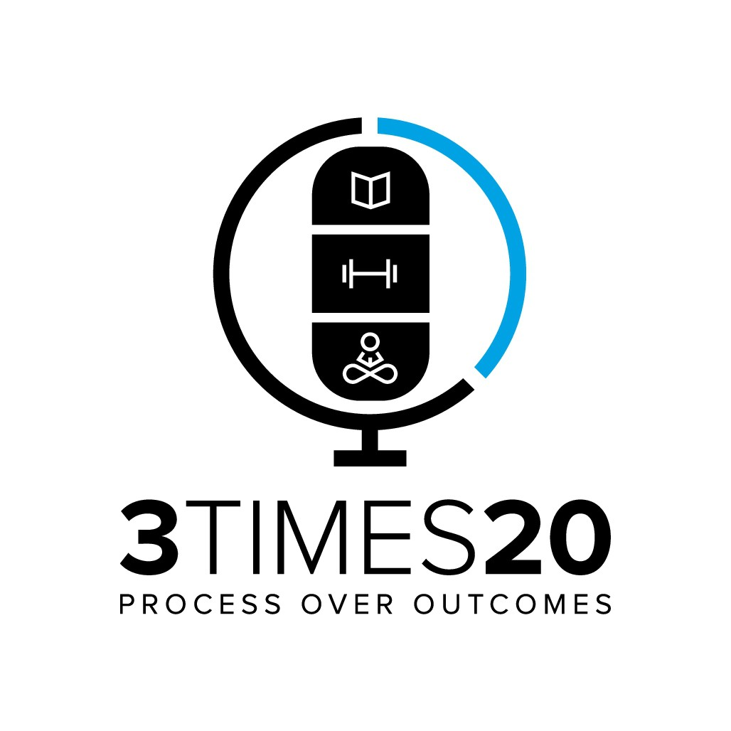 3 times 20 - Process over outcomes - lifestyle podcast and site logo