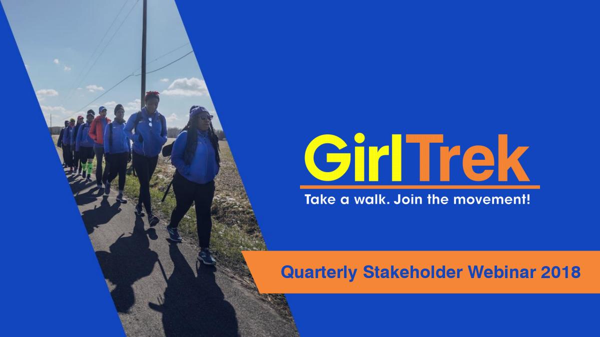 GirlTrek's 2018 Quarterly Stakeholder Webinar