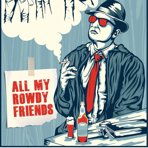 all my rowdy friends