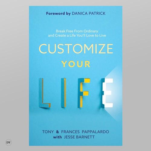 Customize your life
