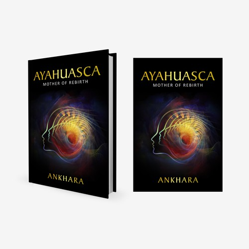 """Book cover for """"Ayahuasca: Mother of Rebirth"""" for Createspace"""