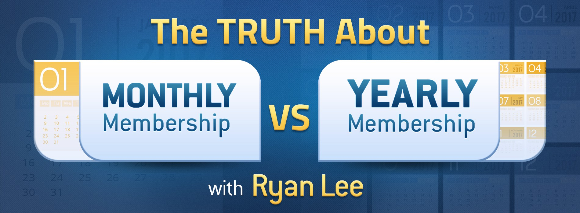 The TRUTH About Monthly vs. Yearly Membership with Ryan Lee