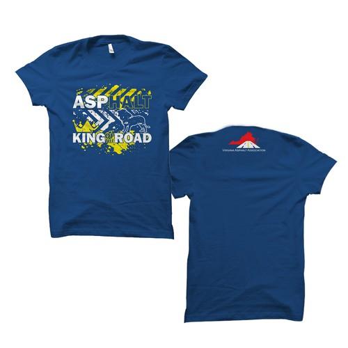 "Design a Tee-shirt for Virginia Asphalt Assn New Slogan ""ASPHALT. King of the Road"""