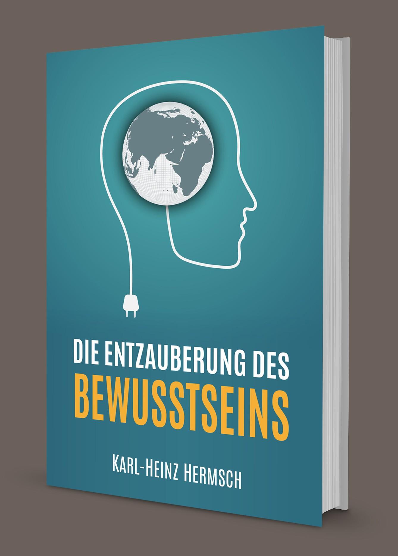 """Cover für mein neues Buch """"Die Entzauberung des Bewusstseins"""""""