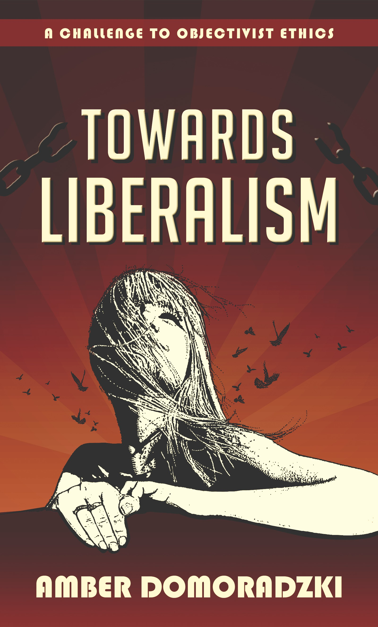 Towards Liberalism: A Challenge to Objectivist Ethics. Woman breaking free from chains