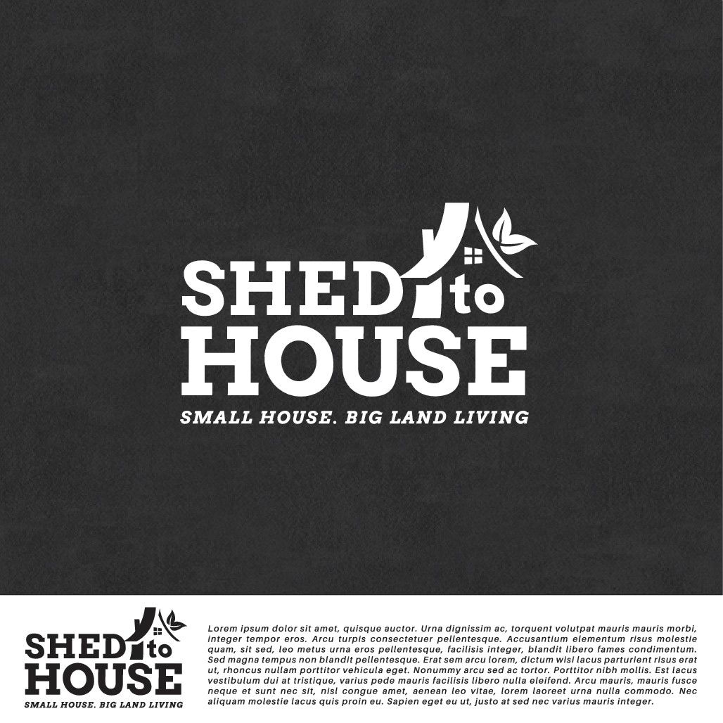 Design a hipster logo for the Shed to House movement!!