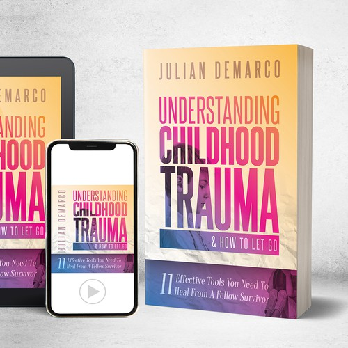 Understanding Childhood Trauma and How to Let Go