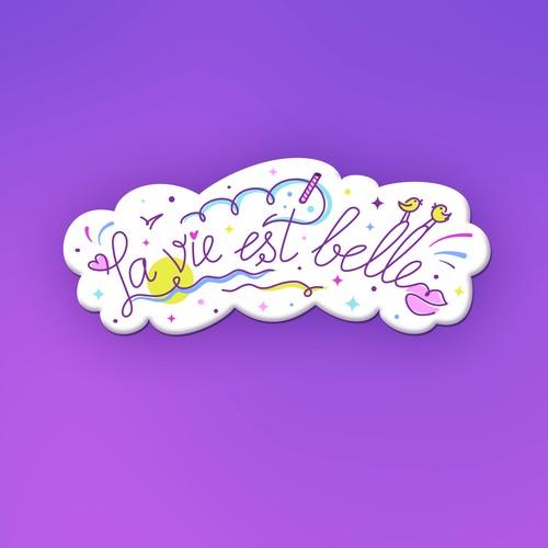 "Sticker design with message ""La vie est belle..."""
