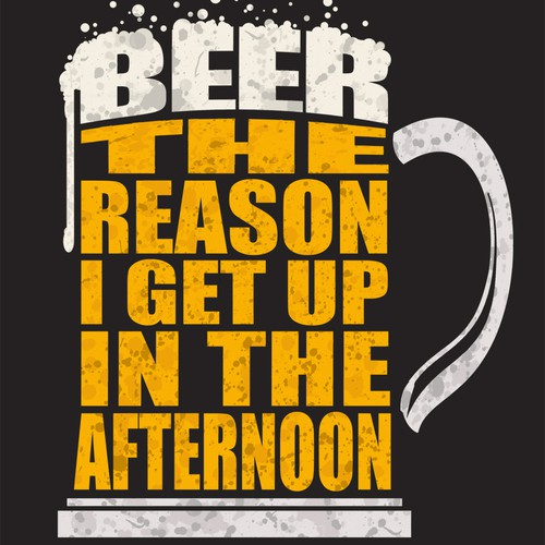 "Create a humor design for a Men's t-shirt - ""Beer / Drinking"""
