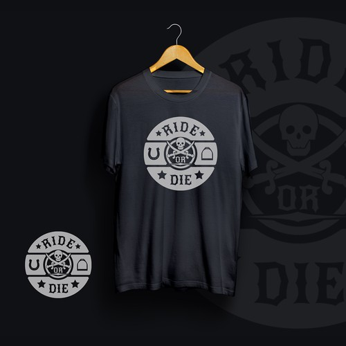 """Design T-shirt For """"RIDE Or DIE"""""""