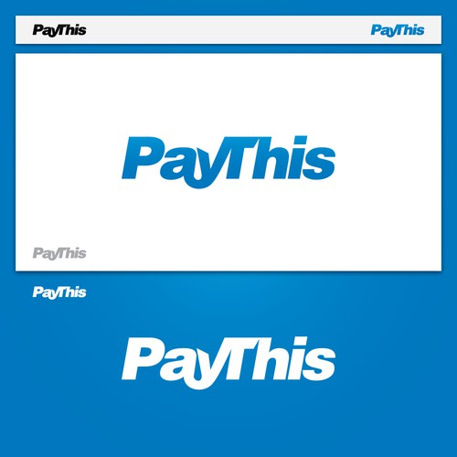 Logo design for PayThis! Brand new payment gateway. | READ THE COMMENTS + DESC