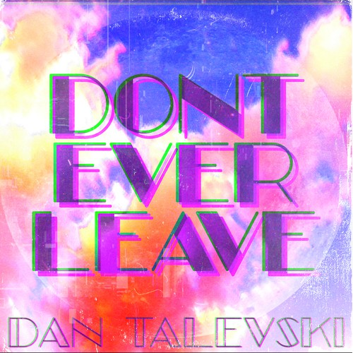 Don't Ever Leave Album Cover