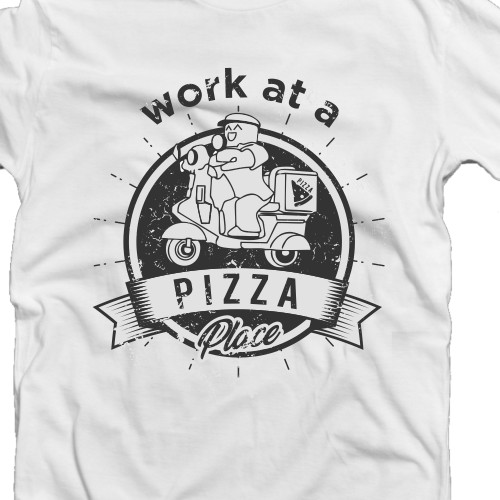 Work at a Pizza Place