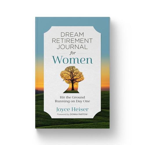 DREAM RETIREMENT JOURNAL FOR WOMEN