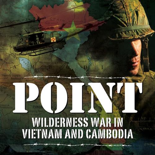 Point: Wilderness War in Vietnam & Cambodia
