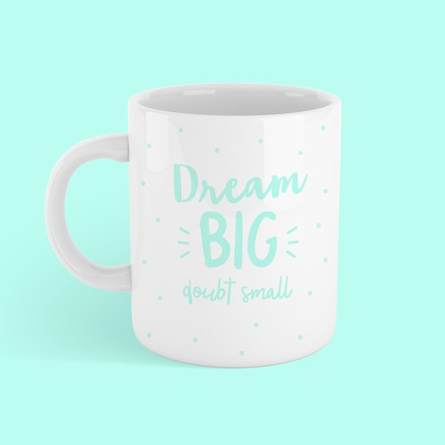 MUG - Dream BIG doubt small