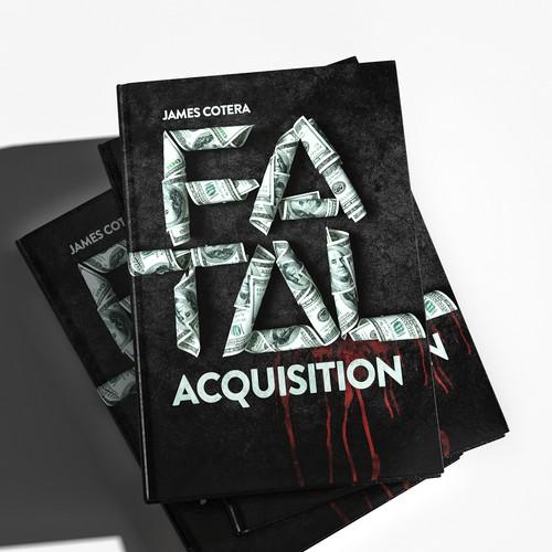 FATAL ACQUISITION—FINANCIAL THRILLER