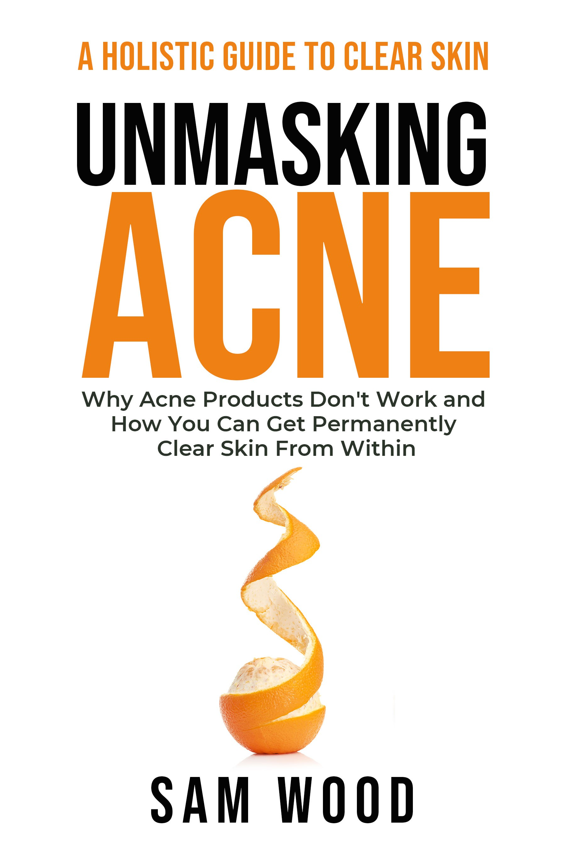 eBook Cover for Natural Skincare Book (Unmasking Acne: A Holistic Approach to Clear Skin)
