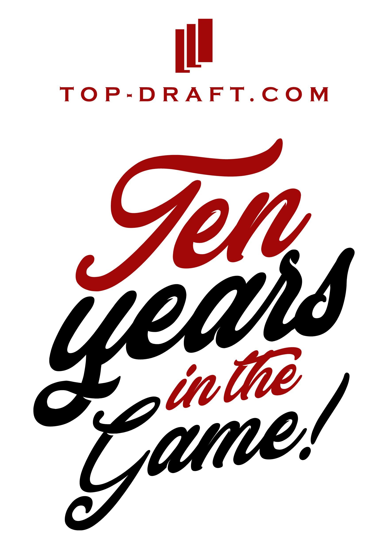 "Top Draft needs a fun T-shirt logo celebrating ""Ten Years In The Game!"