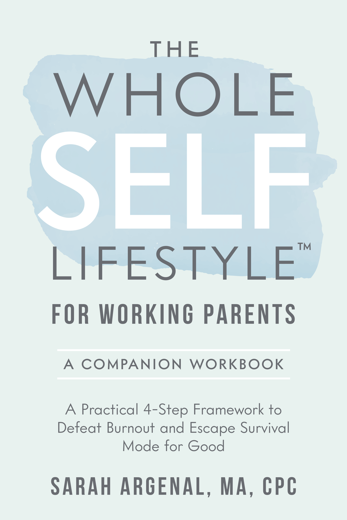 The Whole SELF Lifestyle for Working Parents Workbook and other files