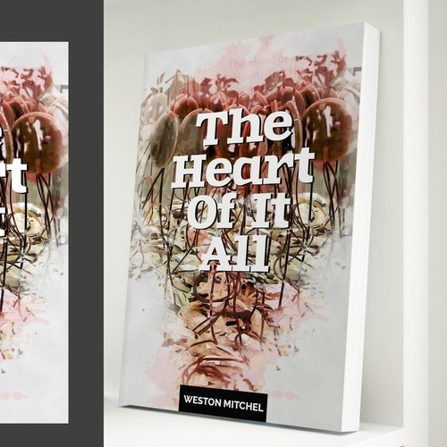 """The Heart Of It All"" Bookcover Design"