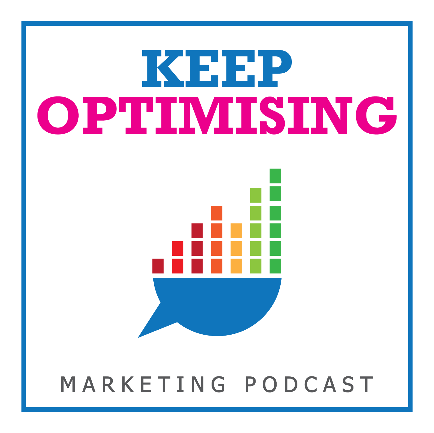 """""""Keep Optimising"""" Podcast Artwork for exciting new digital marketing show"""