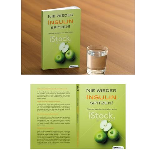 """Ein neuer Buchumschlag für das Buch """"Nie wieder Insulin spritzen!"""""""
