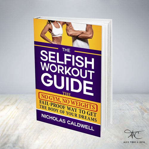 """Full cover design for Nicholas Caldwell's """"The Selfish Workout Guide"""""""