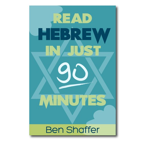 Create the next book or magazine cover for Read Hebrew in Just 90 Minutes!