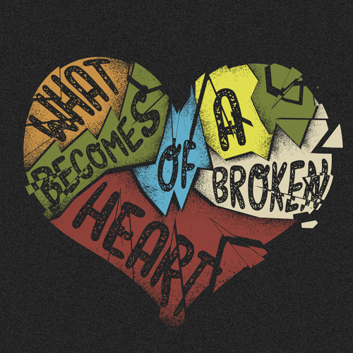 what becomes of a broken heart